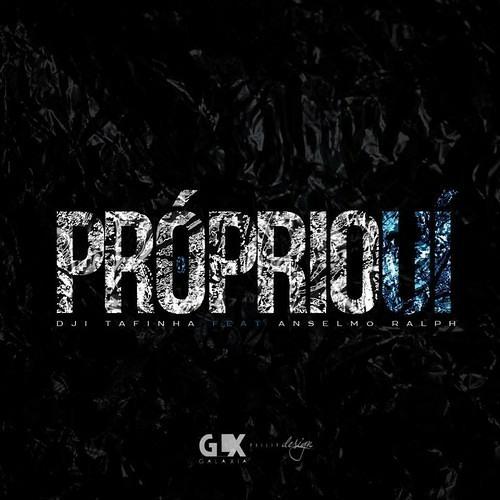 Dji Tafinha ft Anselmo Ralph - O Próprio Ui [2013] By.Mrkiza
