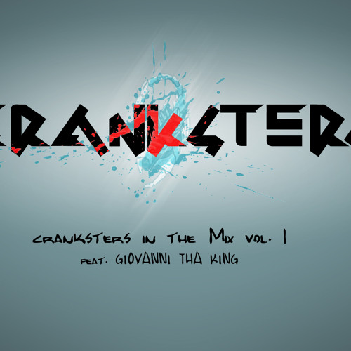 Cranksters In The Mix Vol.1 (feat. Giovanni Tha King)
