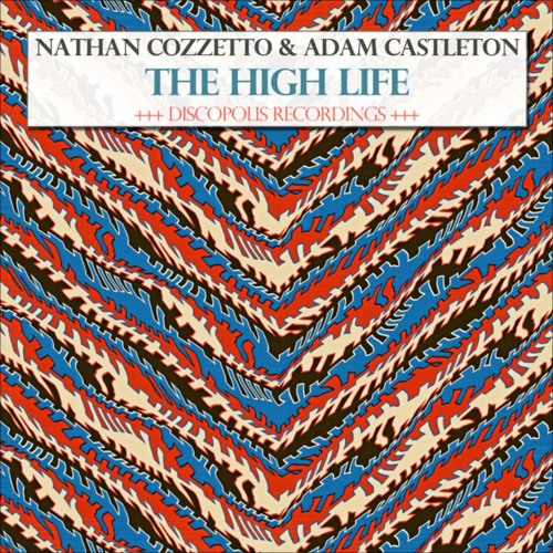 Nathan Cozzetto & Adam Castleton - The High Life (Featured on Grant Nelson's Housecall)