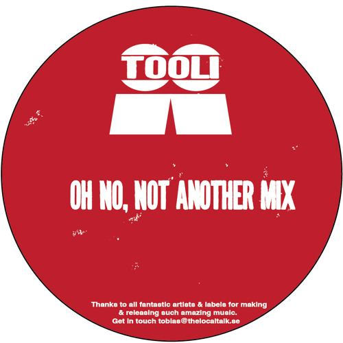Tooli - Oh no, not another mix