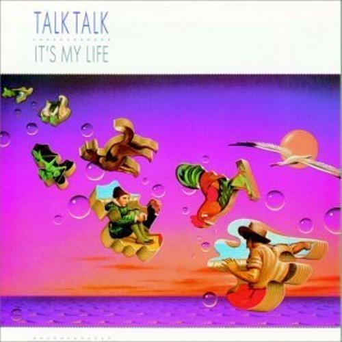 """Talk Talk """"Its My Life"""" Phil Drummond Mix"""