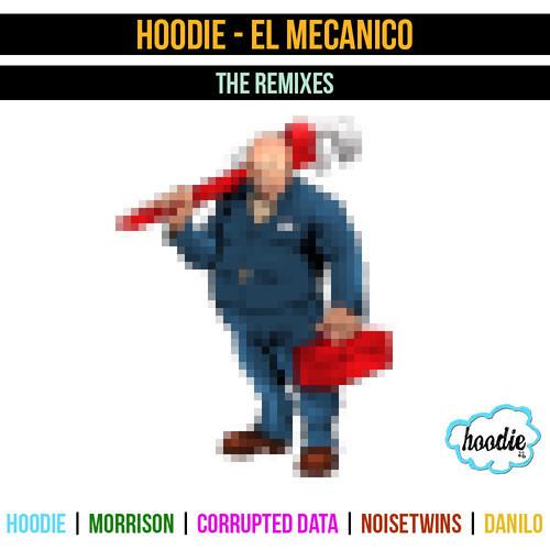 Hoodie - Mecanico (CORRUPTED DATA REMIX)