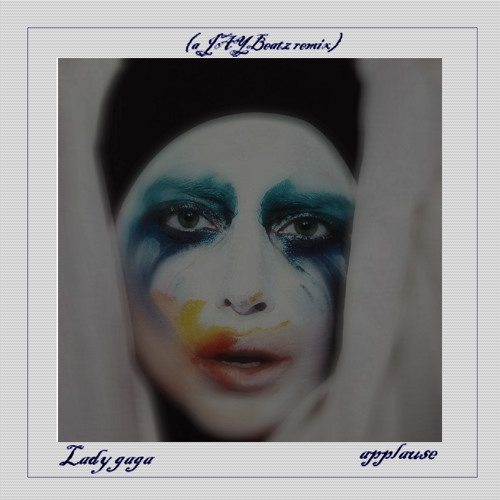 Lady Gaga - Applause (A JAYBeatz Remix)