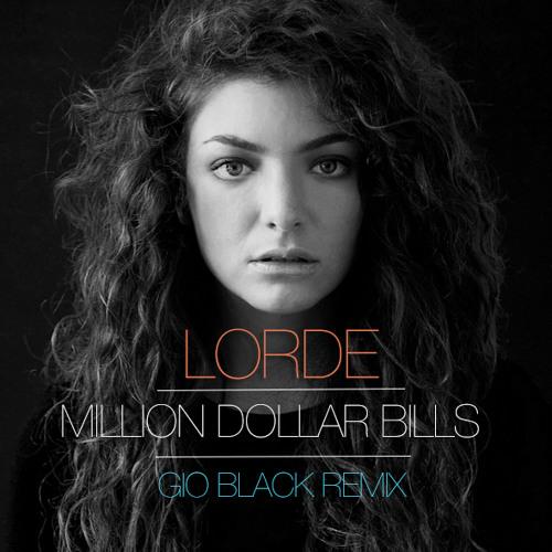 Lorde-Million Dollar Bills (Gio Black Remix)