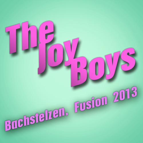The Joy Boys @ Bachstelzen Fusion 2013