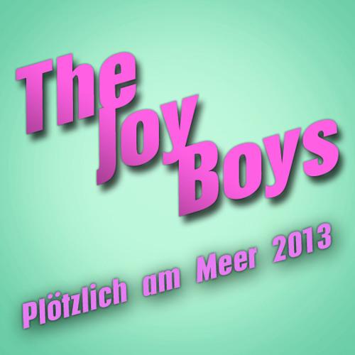 The Joy Boys @ Ploetzlich Am Meer 2013