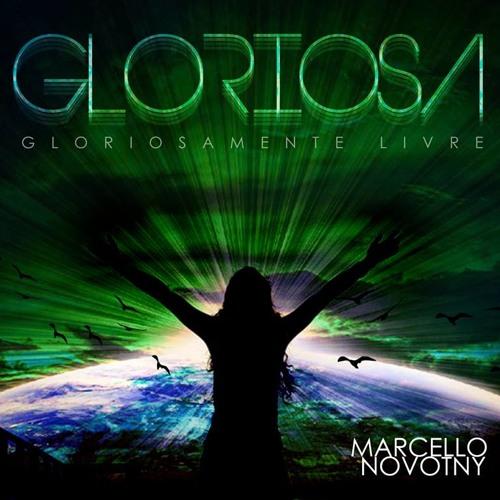 MARCELLO NOVOTNY - Gloriosa #PODCAST September '13