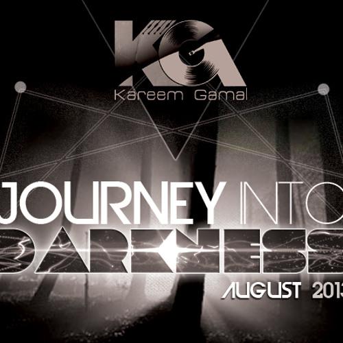 Kareem Gamal - Journey Into Darkness (August 2013)