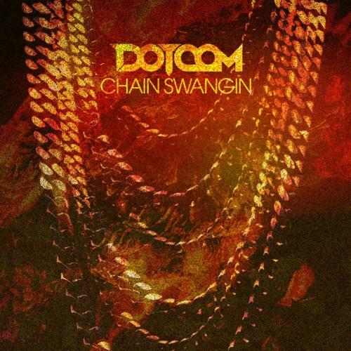 Chain Swangin' (Original Mix)