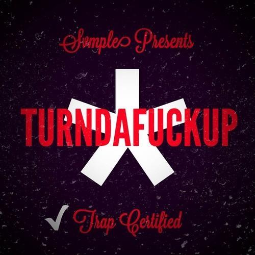 TURNDAFUCKUP by SVMPLE