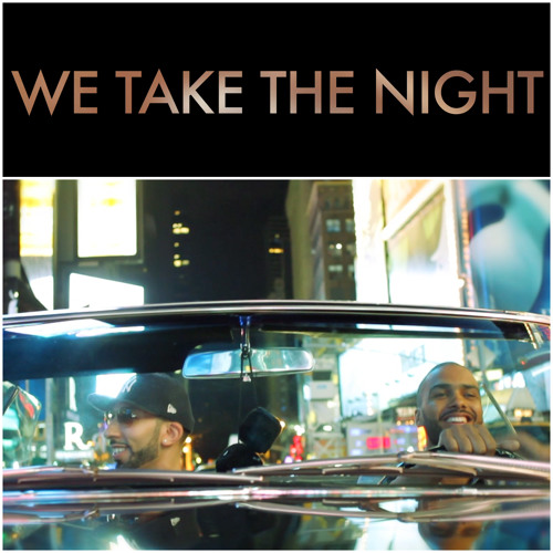 We Take the Night (Produced by Baghira, Gliffics & Eddie Montilla)