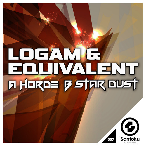 LOGAM  & EQUIVALENT - Star Dust (CLIP) Out Now on Santoku Records!!!
