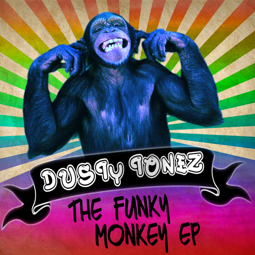 Dusty Tonez - Funky Monkey Ep - Preview - Out September 9th - Bulabeats Records