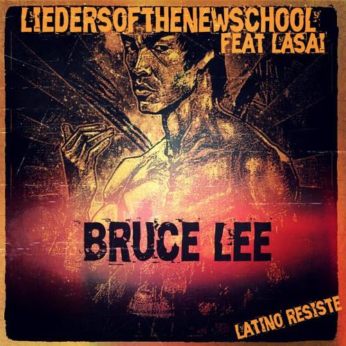 LiedersOfTheNewSchool feat Lasai - Bruce Lee -