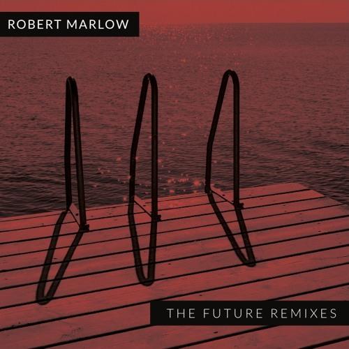 Robert Marlow - The Future (Remixes)
