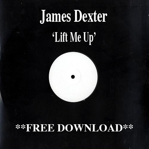 James Dexter - Lift Me Up [FREE DOWNLOAD]