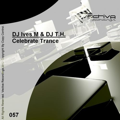 "DJ Ives M & DJ T.H. ""Celebrate Trance"" preview by Vectiva Recordings"