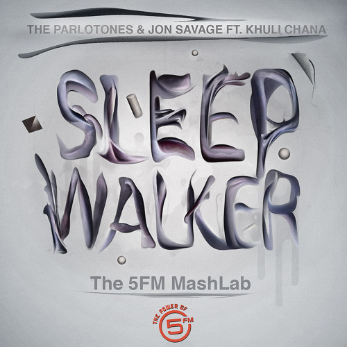 Sleep Walker - The Parlotones and Jon Savage ft Khuli Chana