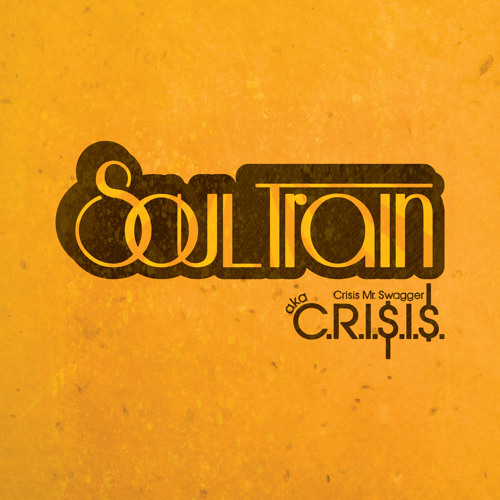 Soul Train Produced by C.R.I.$.I.$.