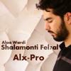 Alaa Wardi - Shalamonti Fel7al (Alx-Pro Remix)