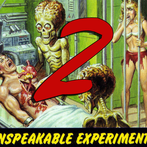 Unspeakable Experiments 2