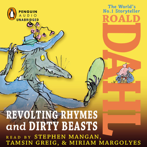 Revolting Rhymes & Dirty Beasts by Roald Dahl, read by Miriam Margolyes