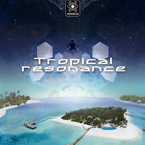 "San and Tac EP ""Tropical Resonance"" Promo Mix by HotzenPlotz Kinematic Records"