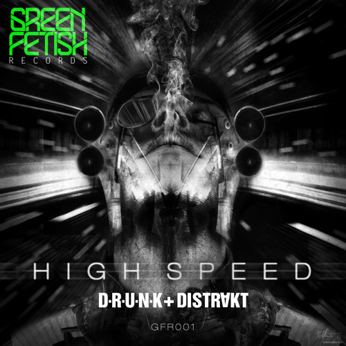 "D-R-U-N-K & DISTRAKT ""HIGH SPEED"" (PREVIEW)"