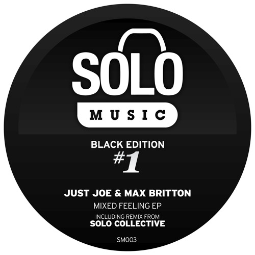 OUT Now: Just Joe & Max Britton - Mixed Feeling EP (Solo Music Black Edition) SM003