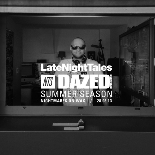 NTS Summer Season - Nightmares On Wax