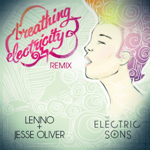 The Electric Sons - Breathing Electricity (Lenno & Jesse Oliver Remix)