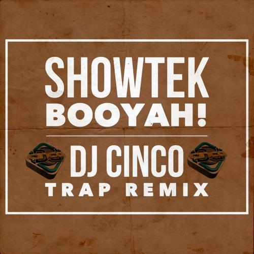 Showtek - Booyah (DJ Cinco Trap Remix)