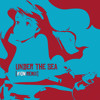 Under The Sea(Kion Remix feat Vedito) *FREE DOWNLOAD*