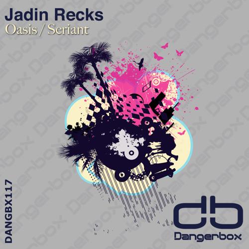 01. Jadin Recks - Oasis (Original Mix)
