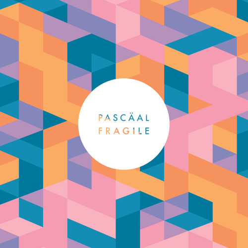 Pascäal - Fragile (Out september 16th)