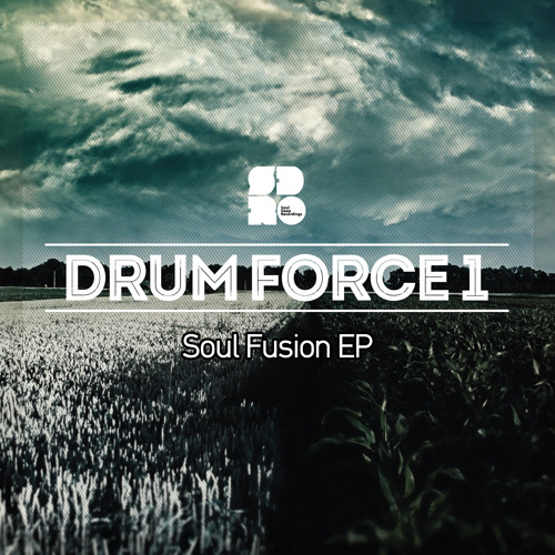 Drum Force 1 - Soul Fusion EP (Out Now On Soul Deep Recordings)
