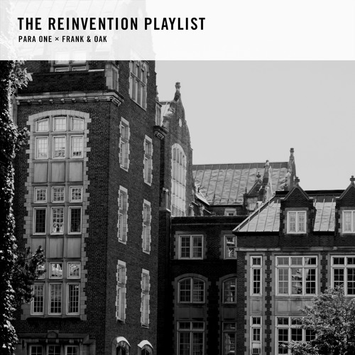 The Reinvention Playlist | Para One X Frank & Oak