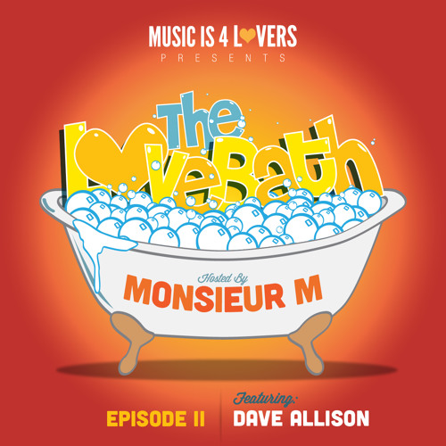 The LoveBath Episode II featuring Dave Allison [MusicIs4Lovers.com]