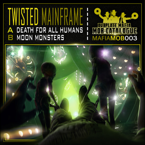 MAFIAMOB003A# Twisted Mainframe - Death for all humans (JULY 23RD 2014)