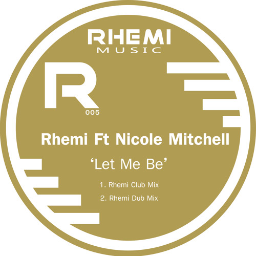 Rhemi Ft Nicole Mitchell - Let Me Be (PREVIEW)