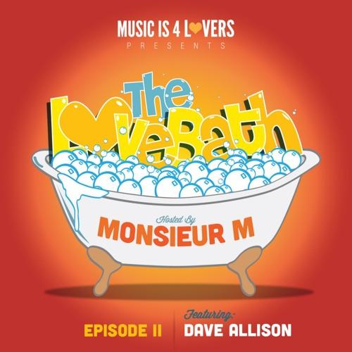 Dave Allison -The Lovebath Guest mix **