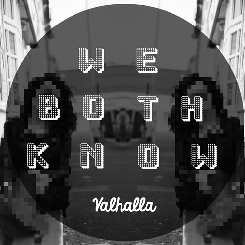 We Both Know by Valhalla