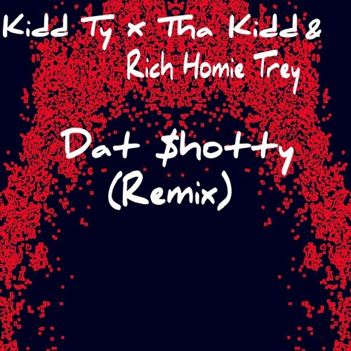 Dat Shotty (Remix) Kidd Ty x Tha Kidd x Rich Homie Trey (Instrumental)