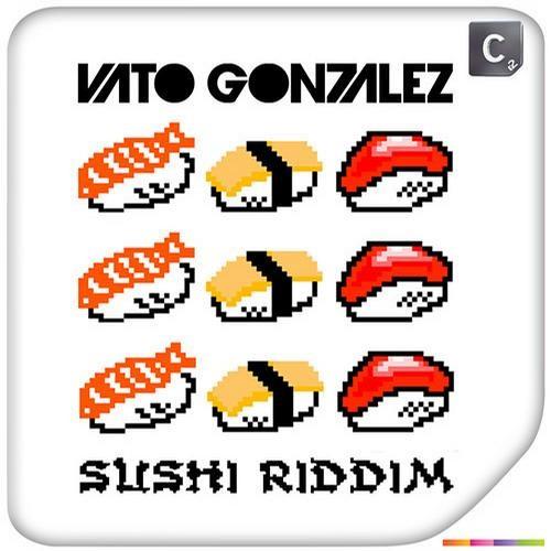 Sushi Riddim by Vato Gonzalez (Radio Edit) - House.NET Premiere