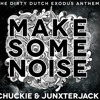 Chuckie Ft. Junxter Jack - Make Some Noise (Skittlez Bootleg)