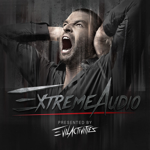 Evil Activities presents: Extreme Audio (Episode 18)