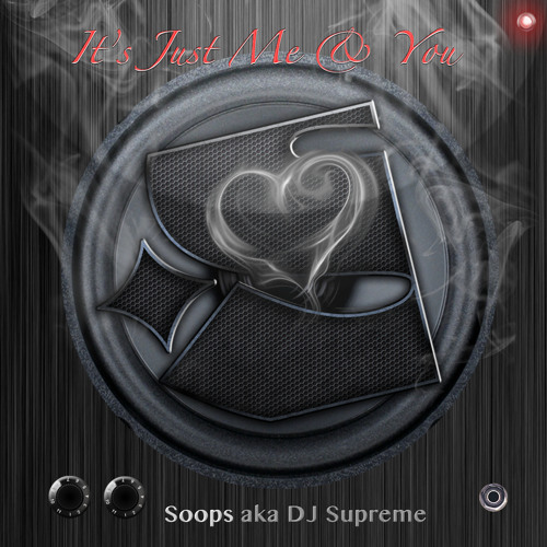Soops aka DJ Supreme feat. The Icepick - It's Just Me & You
