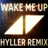 Aviici - Wake me Up (Hyller Remix)