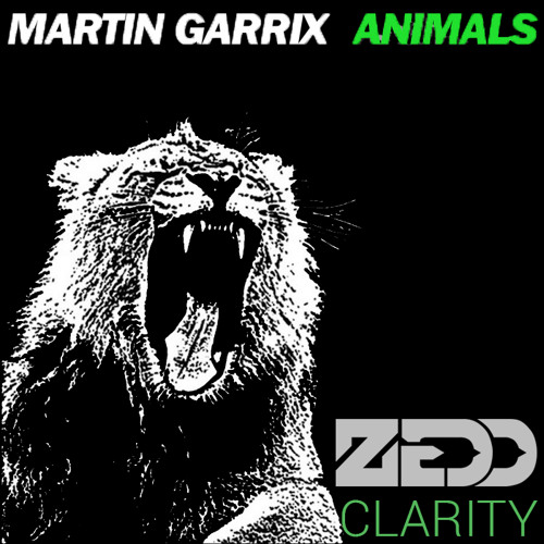 Zedd vs. Martin Garrix - Clarity Animals (Cole's Mashup) [Final version]