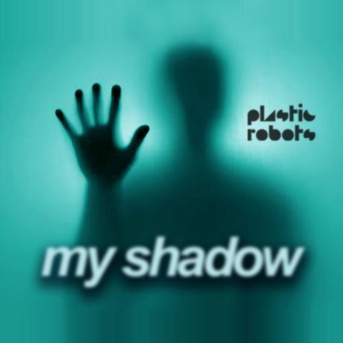 Plastic Robots - My Shadow (Original Mix) ON BEATPORT